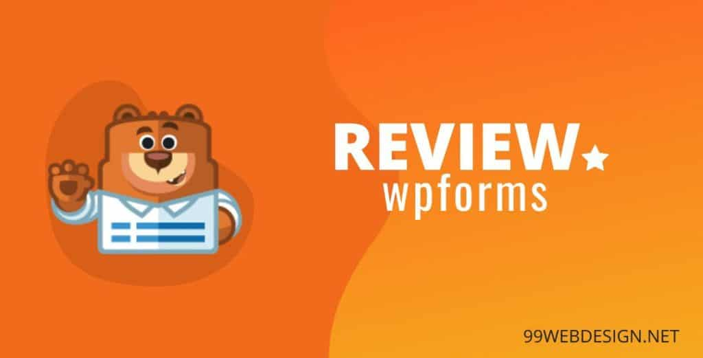 wpforms review 2020 by 99webdesign.net, get lead by wordpress forms