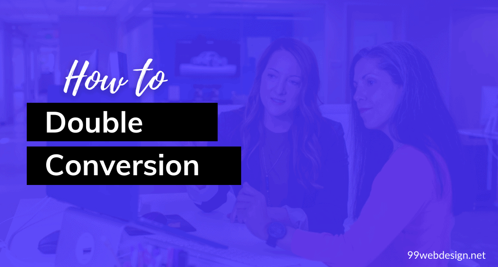 double conversion with a business website